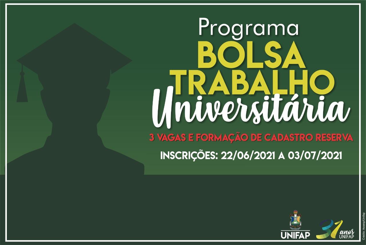 PROCESSO SELETIVO PARA O PROGRAMA BOLSA TRABALHO UNIVERSITÁRIA