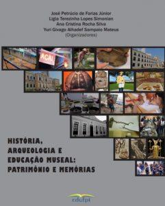 Cooperação entre UNIFAP, UFPA, UFPI e UFMA resulta em publicação de obra que traz um debate interdisciplinar acerca das relações entre História, Arqueologia e Educação Museal