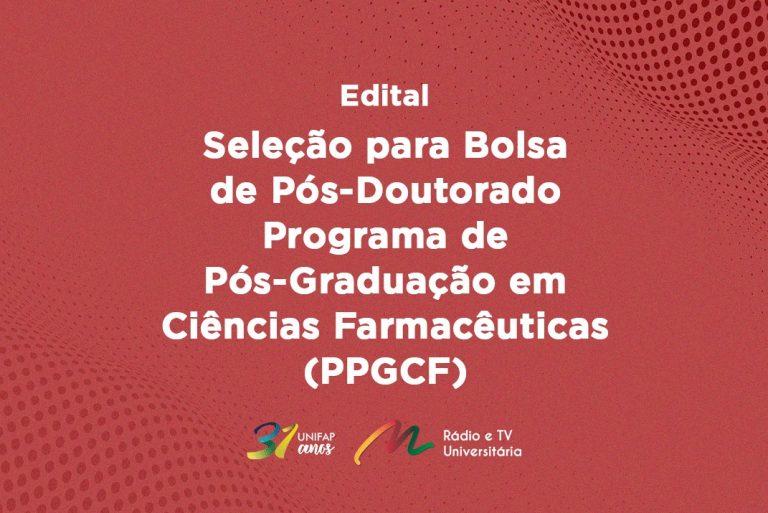 PPGCF lança edital de seleção para bolsa de Pós-Doutorado