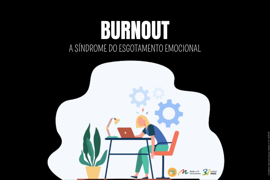 Burnout: a síndrome do esgotamento profissional