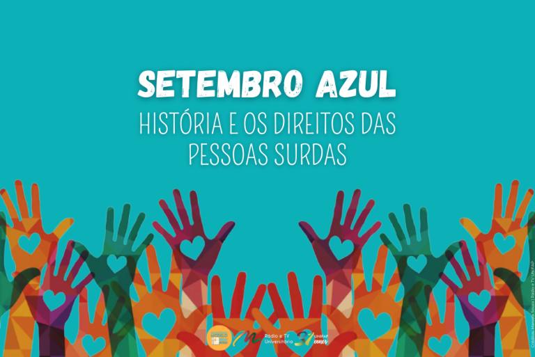 Setembro Azul: história e os direitos das pessoas surdas