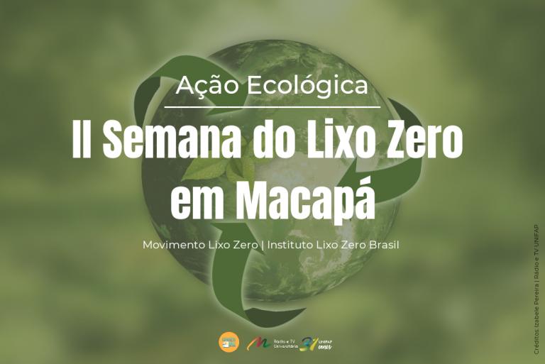 II Semana do Lixo Zero acontece em Macapá