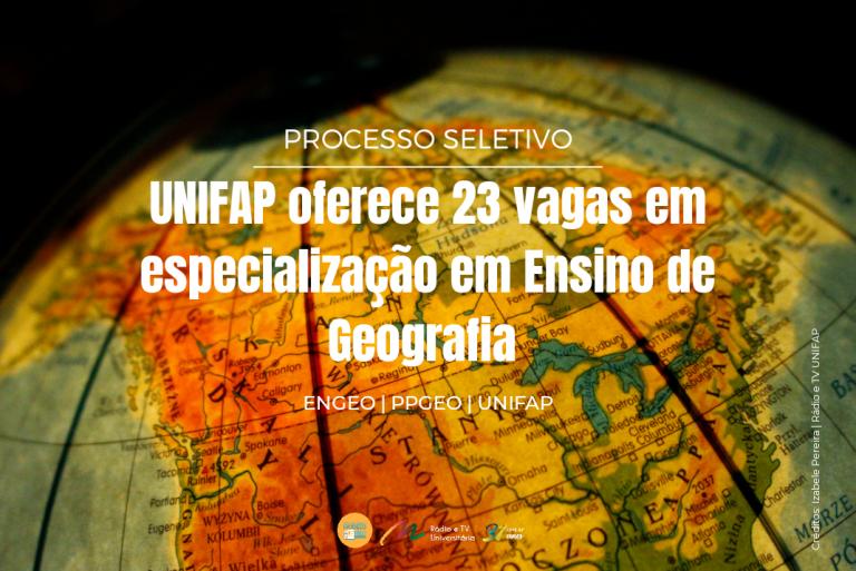ENGEO divulga edital para preenchimento de vagas remanescentes do Curso de Especialização em Ensino de Geografia
