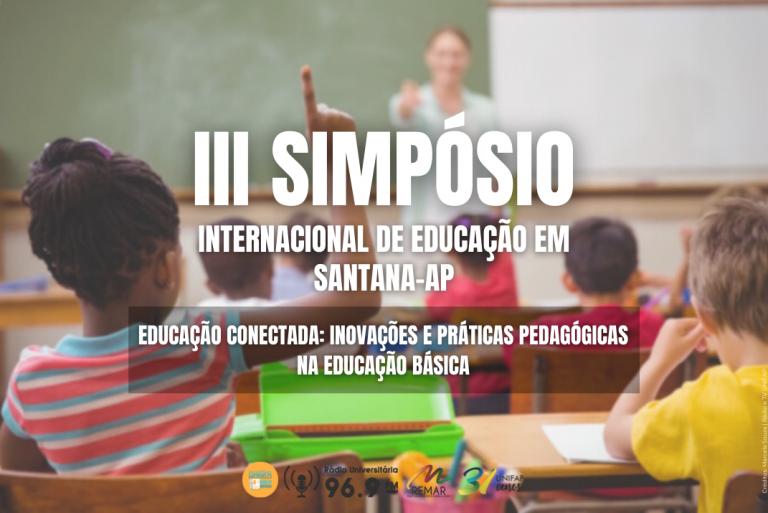Prefeitura de Santana Realiza III Simpósio Internacional de Educação